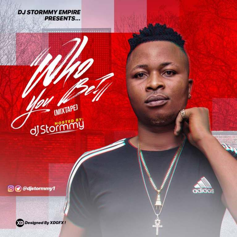 MIXTAPE: DJ Stormmy – Who You Be Mixtape